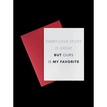 Card-  Our Love Story Is My Favorite
