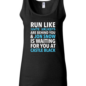 Run Like White Walkers Are Behind You & Jon Snow Tank Top