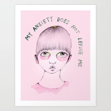 My anxiety does not define me Art Print by Ambivalently Yours