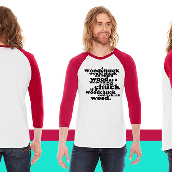 The answer to the woodchuck question American Apparel Unisex 3/4 Sleeve T-Shirt