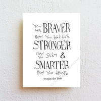 You are BRAVER than you believe -  Winnie the Pooh Disney movie inspirational quote, typographic print, kids wall art, dome decor
