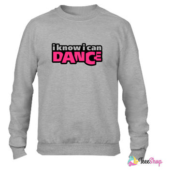 I know I can DANCE Crewneck sweatshirtt