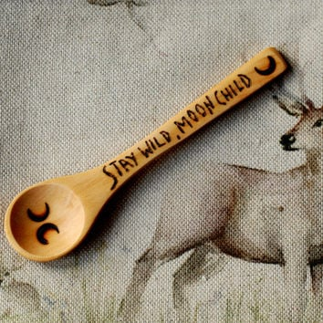 Stay Wild Moon Child - Baby Spoon - Baby Shower Spice Wooden - Coffee - Bamboo - Quote - Teaspoon - Salt - Toddler - Spice - Feeding - Moon