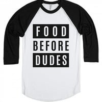 FOOD BEFORE DUDES SHIRT IDE03161020 | Raglan T-shirt | SKREENED