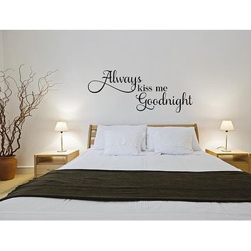 Always Kiss Me Goodnight Bedroom Wall Decal Quote