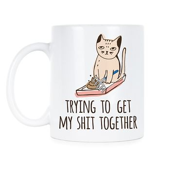 Trying to Get My Sht Together Mug Funny Cat Mom Mug Cat Coffee Mugs