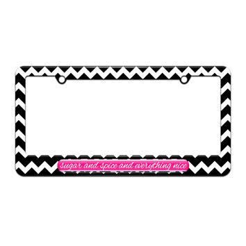 Sugar And Spice And Everything Nice - License Plate Tag Frame - Black Chevrons Design