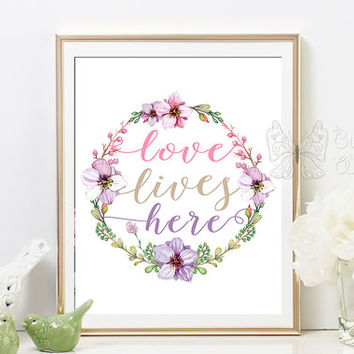 Printable love quote, Love lives here, wall art about love, wedding gift home decor, quote prints, quote art, printable wisdom framed quotes