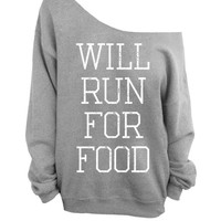 Will Run For Food - Gray Slouchy Oversized Sweatshirt