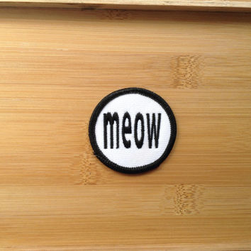 "Meow Patch - Iron or Sew On - 2"" - Embroidered Circle Appliqué - Black White - Crazy Cat Lover Funny Phrase Hat Bag Accessory - Handmade USA"