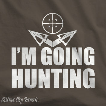 I'm Going Hunting T-Shirt - TShirts Bow Hunters Cross Hairs Hunt Shirts Men's Women's Unisex