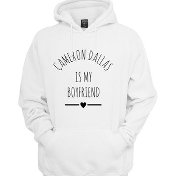 Cameron Dallas is My boyfriend love Unisex Hoodie S to 3XL