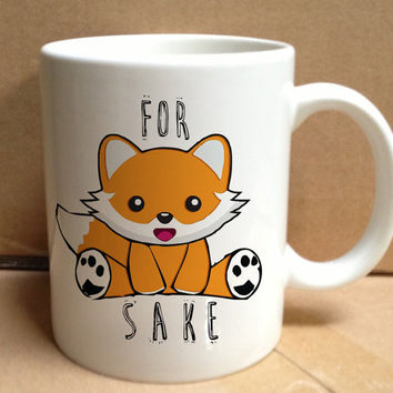 for fox sake funny wiskey design for mug, ceramic, awesome, good,amazing