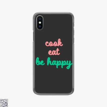 Cook Eat Be Happy, Funny Phone Case