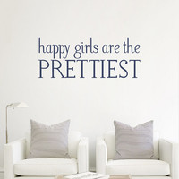 Wall Decal Vinyl Sticker Decals Art Decor Design Sign Happy Girl are The Prettiest Words Gift Modern Bedroom Dorm (r315)