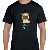Like A Pug Mens T Shirt