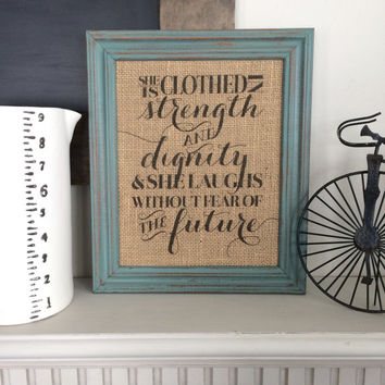 She Is Clothed In Strength and Dignity - Christian Burlap Art Print - Proverbs 31:25 - Shabby Chic - Inspirational - Bible Verse
