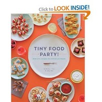 Tiny Food Party!: Bite-Size Recipes for Miniature Meals