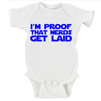 I'm Proof That Nerds Get Laid Gerber Onesuit ®