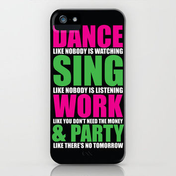 Dance, Sing, Work & Party iPhone Case by Def29