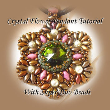 PDF Tutorial Swarovski Crystal Rivoli Flower Pendant with Super Duo Beads.Instructions Beading Pattern