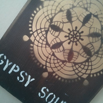 Gypsy Soul sign Hippie/boho/gypsy/anthropologie/urban outfitters/wholesale available