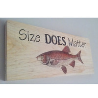 Fishing sign, wooden fish sign, funny fishing sign, man cave, beach decor, home decor, Size matters, FREE SHIPPING