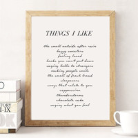 Things I like, Typography Print, Inspirational Poster, Wall Art, Positive Quotes, Positive Print, Typographic Poster, black and white, 11x14