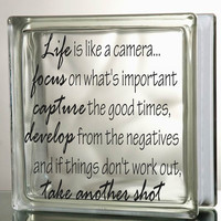 LIfe is like a camera Glass Block Decal Tile Mirrors DIY Decal for Glass Blocks Life is like a camera