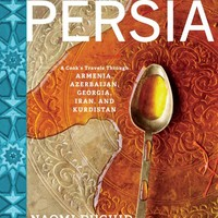 Taste of Persia: A Cook's Travels Through Armenia, Azerbaijan, Georgia, Iran, and Kurdistan Hardcover – September 20, 2016