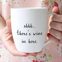Shhh There's Wine In Here Mug // Ceramic Coffee Cup // Holiday Gift Guide