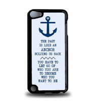 Anchor Nautical Quote iPod Touch 5 Case - For iPod Touch 5/5G - Designer Plastic Snap On Case