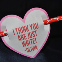"""Pre-made Valentine Goodie/Card - Ready to Go! - """"I think you are just write!"""""""