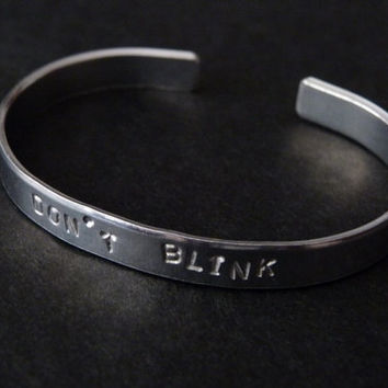Don't Blink Bracelet - Hand Stamped Aluminum Adjustable