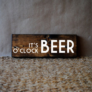 BEER O'CLOCK // Inspirational Quote Wooden Sign