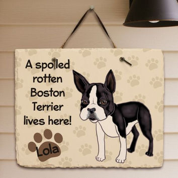 Personalized Boston Terrier Spoiled Here Slate Plaque
