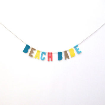 Beach Babe felt party banner, room banner, wall decor in turquoise, sand, yellow, coral and teal