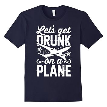 let's get drunk on a plane camping tent cute funny t shirts