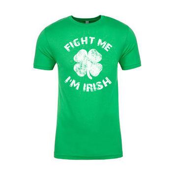 Mens Fight Me I Am Irish Tee