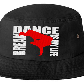 break dance is my life bucket hat