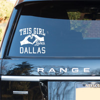 This Girl Loves Dallas Decal Sticker Car Window Truck Laptop