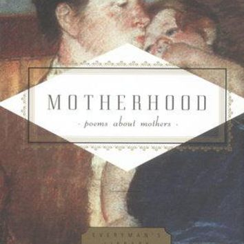 Motherhood - Poems About Mothers