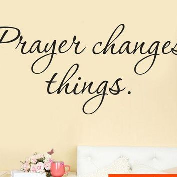 Removable Wall Vinyl Decal Decoration Quote Prayer Changes Things