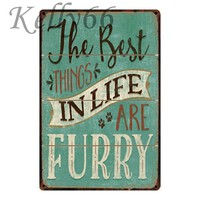 [ Kelly66 ] The Best Things IN LIFE ARE FURRY TIN Sign Poster Home Decor Bar Wall Art Painting 20*30 CM Size y-1313