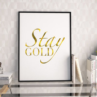 PRINTABLE Art,STAY GOLD,Gold Foil,Stay Gold Ponyboy,Inspirational Print,Office Decor,home Decor,Stay Golden,Gold Print,Quote Print,Dorm Art