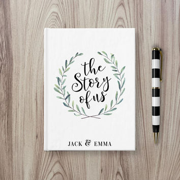 The Story Of Us - Writing Journal, Hardcover Notebook, Diary, Engagement Gift, Wedding Gift, Anniversary Gift, Personalized Journal