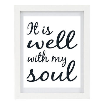It Is Well With My Soul, Typography Print, Inspirational Quote, Inspiring Art, Modern Home Decor, 8 x 10 Print