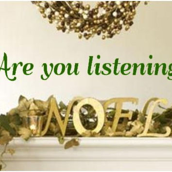Christmas Are You Listening  Vinyl Decal