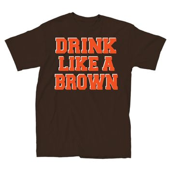 Drink Like a Brown T-Shirt