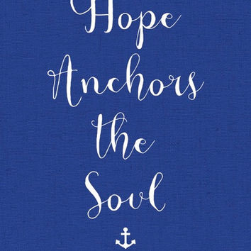 Hope Anchors the Soul 8 x 10 Digital Print {Navy Blue} {Instant Download} Hebrews 6:19